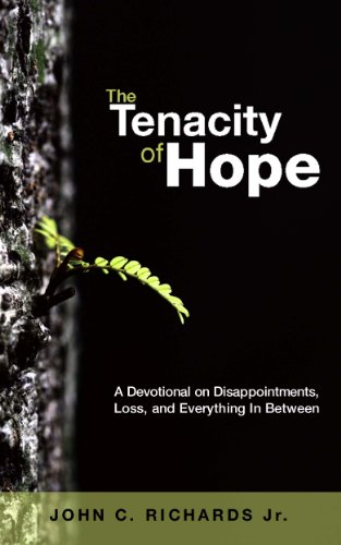 Free Kindle Book : The Tenacity of Hope: A Devotional on Disappointments, Loss, and Everything In Between
