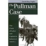 Pullman Case (Landmark Law Cases & American Society) [Paperback] [1999] David Ray Papke, N. E. H. Hull, Peter Charles Hoffer