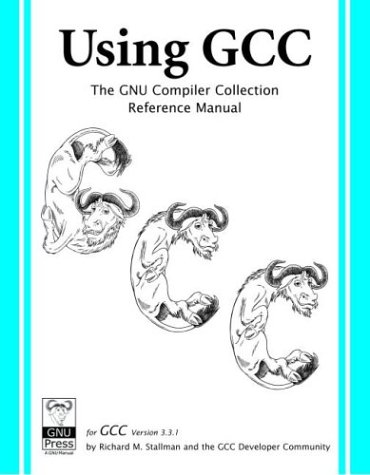 Using GCC: The GNU Compiler Collection Reference Manual for GCC