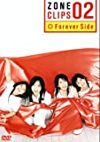 ZONE CLIPS 02~Forever Side~ [DVD]