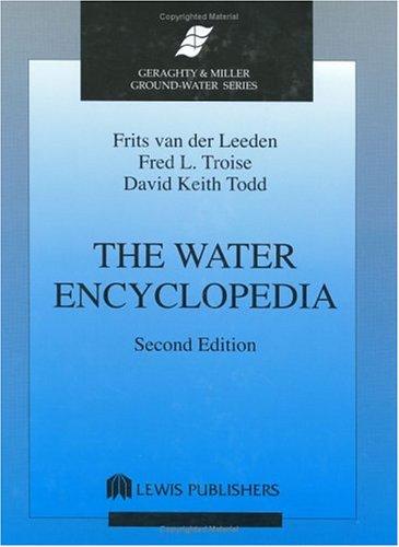 The Water Encyclopedia, Second Edition, by Frits van der Leeden