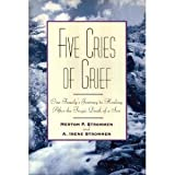 img - for Five Cries of Grief/ 1 Family's Journey to Healing After the Tragic Death of a Son book / textbook / text book
