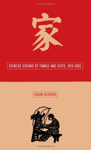 Chinese Visions of Family and State, 1915-1953