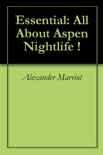 Essential: All About Aspen Nightlife !