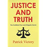 "Justice and Truth: The Guildford Four and Maguire Sevenvon ""Patrick Victory"""