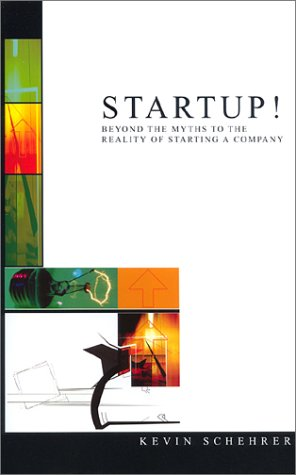 Startup - Beyond the Myths to the Reality of Starting a Company