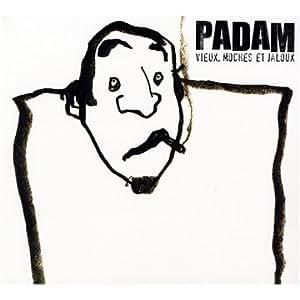 Padam - Vieux, Moches Et Jaloux - Amazon.com Music