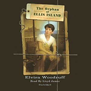 The Orphan of Ellis Island: A Time-Travel Adventure | [Elvira Woodruff]