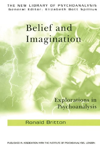 Belief and Imagination: Explorations in Psychoanalysis (The New Library of Psychoanalysis)