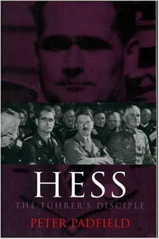 Hess: The Fuhrer's Disciple
