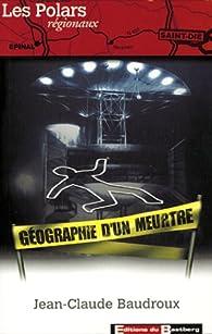 G�ographie d'un meurtre par Jean-Claude Baudroux