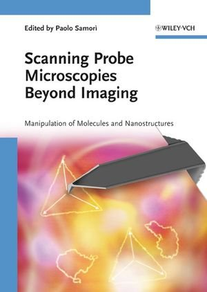 Scanning Probe Microscopies Beyond Imaging: Manipulation Of Molecules And Nanostructures