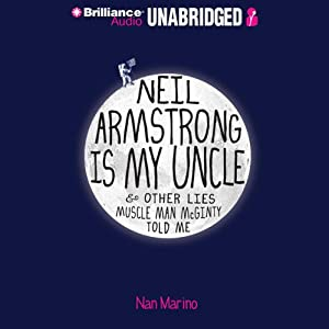 Neil Armstrong Is My Uncle & Other Lies Muscle Man McGinty Told Me | [Nan Marino]