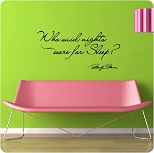 Marilyn Monroe Who said nights were for sleep Wall Decal Decor Quote Large Nice Sticker from ValueDecals.com