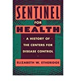img - for [ Sentinel for Health[ SENTINEL FOR HEALTH ] By Etheridge, Elizabeth W. ( Author )Feb-20-1992 Hardcover book / textbook / text book