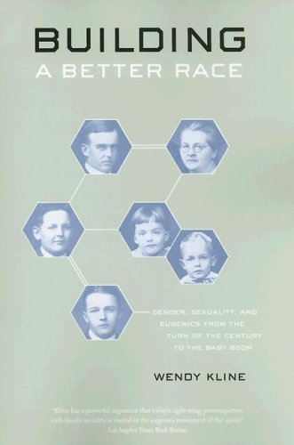 Building A Better Race: Gender, Sexuality, And Eugenics From The Turn Of The Century To The Baby Boom front-1008126