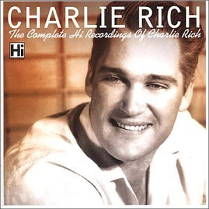 Charlie Rich - The Complete Charlie Rich on Hi Records - Zortam Music