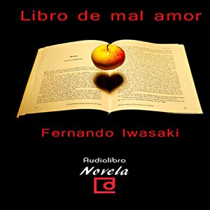 Libro de mal amor [The Book of Bad Love] Audiobook