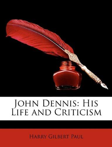 John Dennis: His Life and Criticism