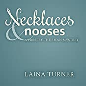 Necklaces & Nooses: A Presley Thurman Mystery, Book 2 | Laina Turner