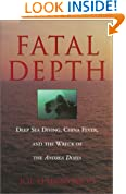 Fatal Depth: Deep Sea Diving, China Fever, and the Wreck of the Andrea Doria
