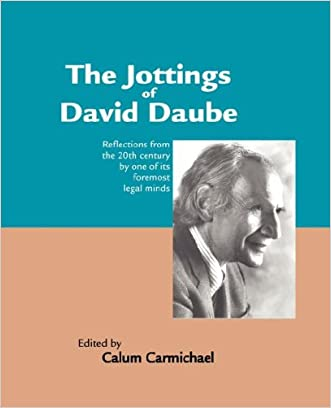 The Jottings of David Daube: Reflections from the 20th Century by One of Its Foremost Legal Minds written by Calum M. Carmichael