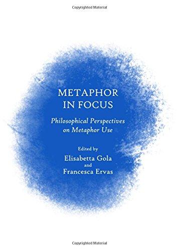 Metaphor in Focus: Philosophical Perspectives on Metaphor Use