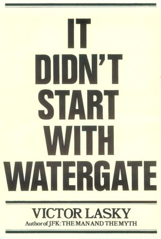 It Didn't Start With Watergate: Victor Lasky: 9780803738577: Amazon.com: Books