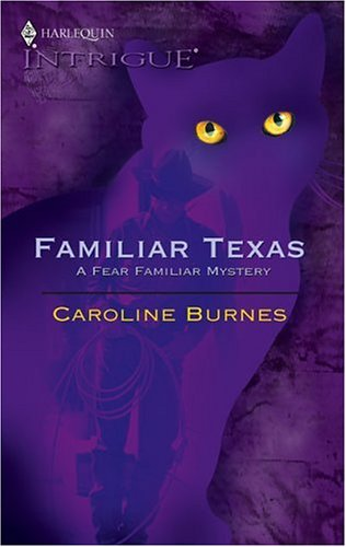 Image for Familiar Texas (Fear Familiar, Book 17) (Harlequin Intrigue Series #831)