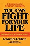 You Can Fight for Your Life: Emotional Factors in the Causation of Cancer (0871312344) by Leshan, Lawrence