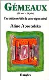 echange, troc Aline Apostolska - Une vision inédite de votre signe astral : Gémeau, 21 mai-21 juin