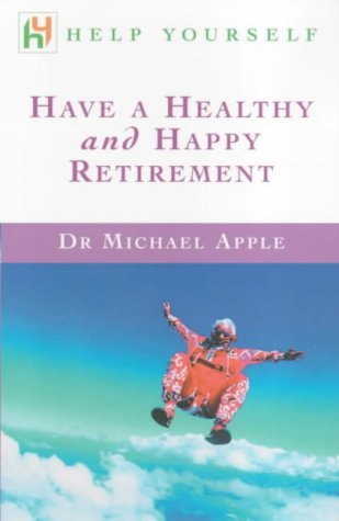 Have a Healthy and Happy Retirement