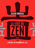 La voie du zen (French Edition) (2706812745) by Herrigel, Eugen