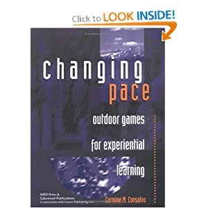Changing Pace: Outdoor Games for Experiential Learning Carmine M. Consalvo
