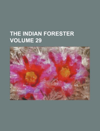 The Indian forester Volume 29