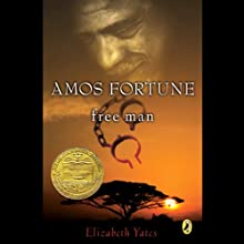 Amos Fortune, Free Man (       UNABRIDGED) by Elizabeth Yates Narrated by Roslyn Ruff