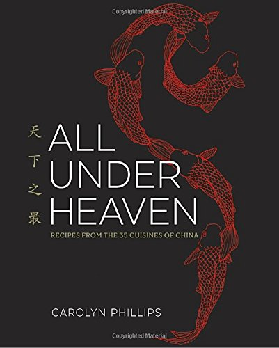 All-Under-Heaven-Recipes-from-the-35-Cuisines-of-China