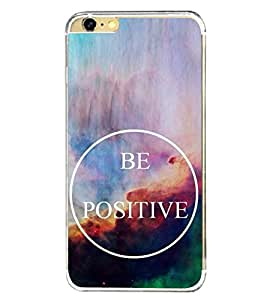 Be Positive 2D Hard Polycarbonate Designer Back Case Cover for Apple iPhone 6 Plus :: Apple iPhone 6+