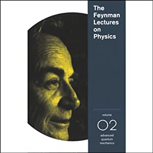The Feynman Lectures on Physics: Volume 2, Advanced Quantum Mechanics | [Richard P. Feynman]