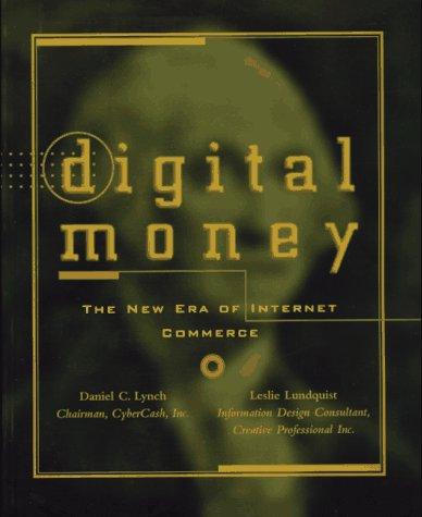 Digital Money: The New Era of Internet Commerce