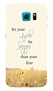 Back Cover for Samsung Galaxy S6 Edge Let your Faith be bigger than your fear