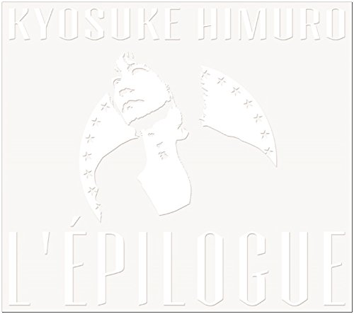 氷室京介「L'EPILOGUE(エピローグ)」BOØWY時代の楽曲も収録したオールキャリア・ベストアルバム