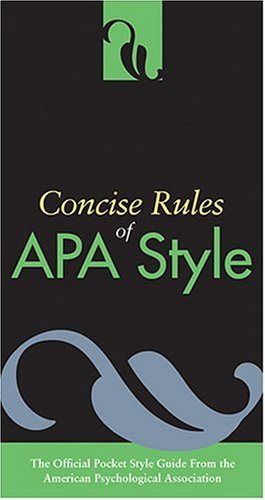 Concise Rules Of APA Style (Concise Rules of the American Psychological Association (APA) Style), APA