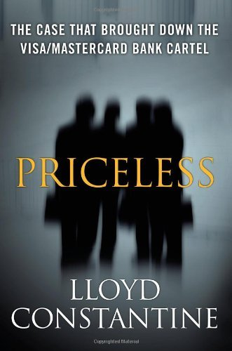 priceless-the-case-that-brought-down-the-visa-mastercard-bank-cartel-by-lloyd-constantine-2009-10-06