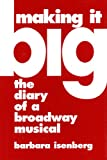 Making It Big: The Diary of a Broadway Musical