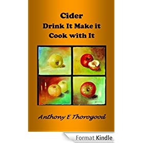 CIDER - Drink Make Cook & Cider around the world including Australia & NZ (Thorogood's Cider Collection Book 1) (English Edition)