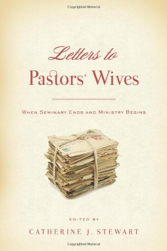 Letters to Pastors' Wives: When Seminary Ends and Ministry Begins