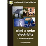 Wind & Solar Electricity: A Practical DIY Guideby Andy Reynolds