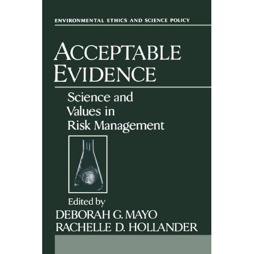 Acceptable Evidence: Science and Values in Risk Management