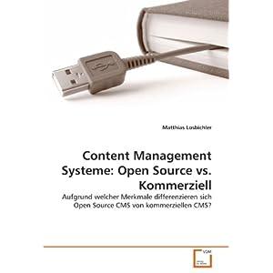 Content Management Systeme: Open Source vs. Kommerziell: Aufgrund welcher Merkmale differenzieren sich Open Source CMS von kommerziellen CMS?